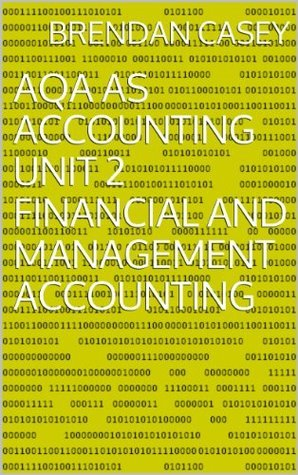 AQA AS Accounting Unit 2 Financial and Management Accounting  by  Brendan  Casey