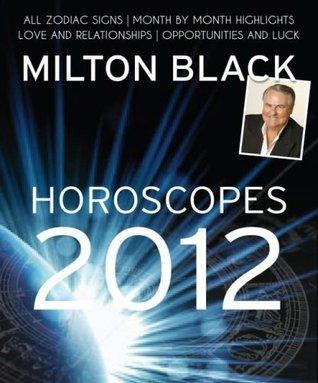 Milton Blacks 2012 Horoscopes Black Milton