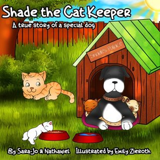 children stories : Shade the cat keeper - a true dog story (animal stories for kids series) SARA-JO