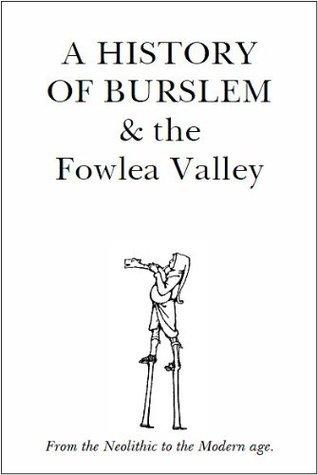 A History of Burslem and the Fowlea Valley David Haden