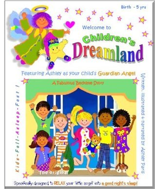 Welcome To Childrens Dreamland  by  Ashley Paris