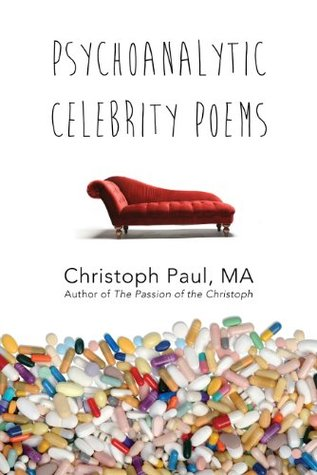 psychoanalytic celebrity poems: with illustrations  by  Christoph Paul