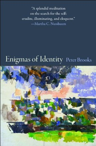 Enigmas of Identity Peter Brooks