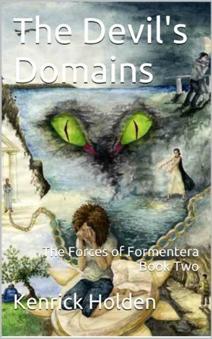 The Devils Domains - The Forces of Formentera Book Two  by  Kenrick Holden