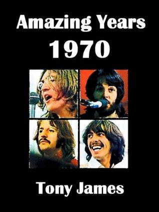 Amazing Years - 1970 Tony James