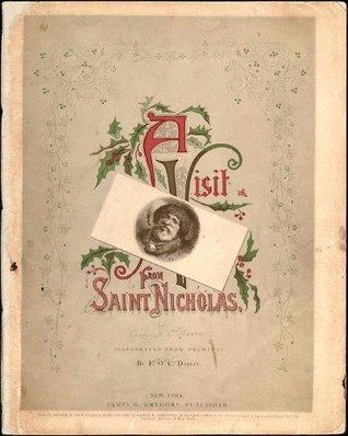 A Visit From Saint Nicholas. Clement C. Moore
