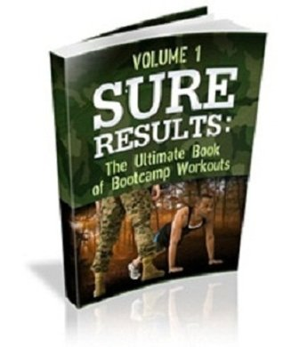 Sure Results: Ultimate Book of Boot Camp Workouts Volume 1  by  Beth Middlekauff