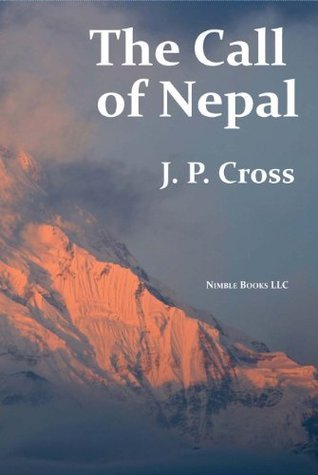 The Call of Nepal  by  J.P. Cross