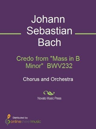 Credo from Mass in B Minor BWV232  by  Johann Sebastian Bach