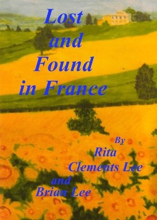 Lost and Found in France Rita Clements Lee