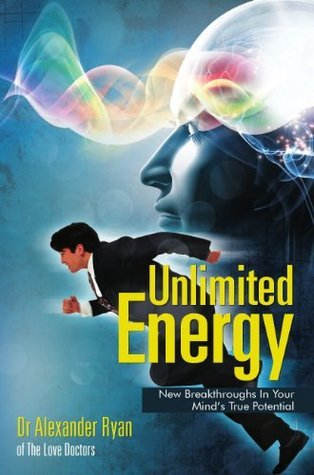 Unlimited Energy Volume 2: New Breakthroughs In Your Minds True Potential Alex Ryan