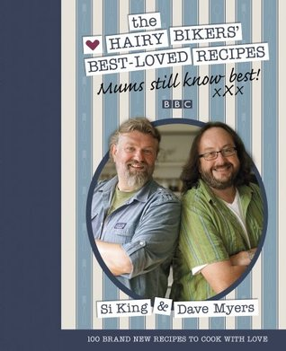 Mums Still Know Best: The Hairy Bikers Best-Loved Recipes Dave Myers