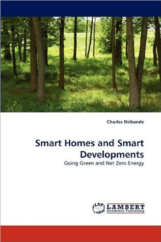 Smart Homes and Smart Developments - Going green and net zero energy Charles Nsibande