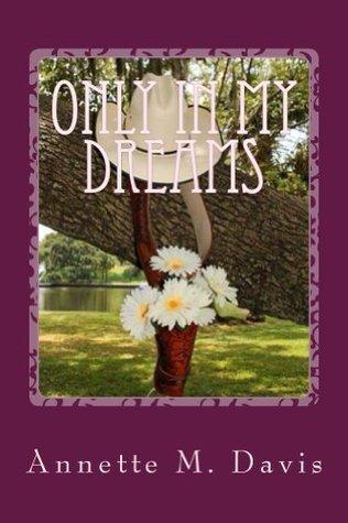 Only In My Dreams Annette Davis