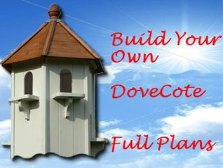 Build Your Own Dovecote Instructions  by  Nick Statham