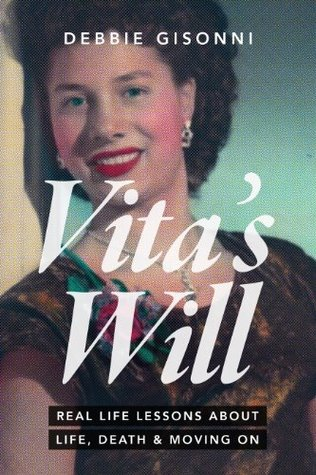 Vitas Will, Real Life Lessons about Life, Death & Moving On  by  Debbie Gisonni