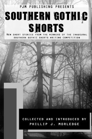 Southern Gothic Shorts  by  Kerry Donoghue