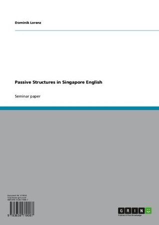Passive Structures in Singapore English  by  Dominik Lorenz