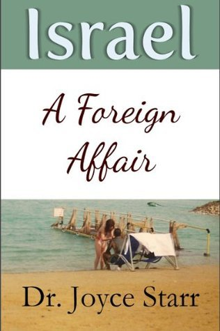 ISRAEL: A Foreign Affair (Book One of Israel Foreign Affair Series)  by  Joyce Starr