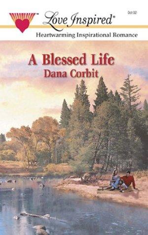 A Blessed Life (Hickory Ridge, #1)  by  Dana Corbit