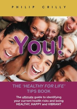You! The Healthy for Life Tips book Philip Crilly
