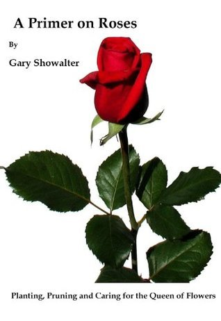 A Primer on Roses  by  Gary Showalter