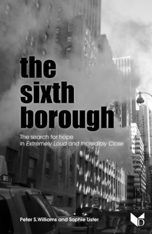 The Sixth Borough: The search for hope in Extremely Loud and Incredibly Close (min-eBooks)  by  Peter S. Williams