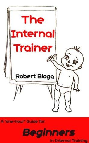 The Internal Trainer  by  Robert Blaga