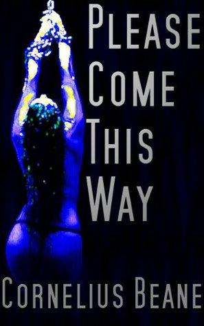 Please Come This Way  by  Cornelius Beane