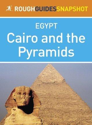 Cairo and the Pyramids: Rough Guides Snapshot Egypt Dan Richardson