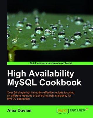 High Availability MySQL Cookbook Alex Davies