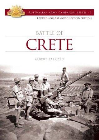 The Battle of Crete (Australian Army Campaign Series) Albert Palazzo