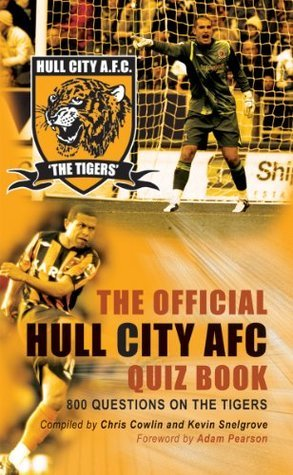 The Official Hull City AFC Quiz Book  by  Chris Cowlin