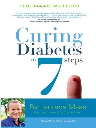 Curing Diabetes in 7 Steps: Take control of, and reverse your type two diabetes using Functional Medicine, naturally Laurens Maas