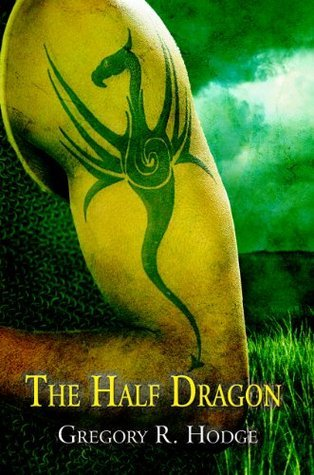 The Half Dragon  by  Gregory R. Hodge