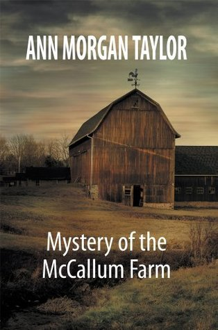 Mystery of the McCALLUM FARM  by  Ann Morgan Taylor