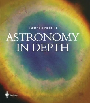 Astronomy in Depth  by  Gerald North