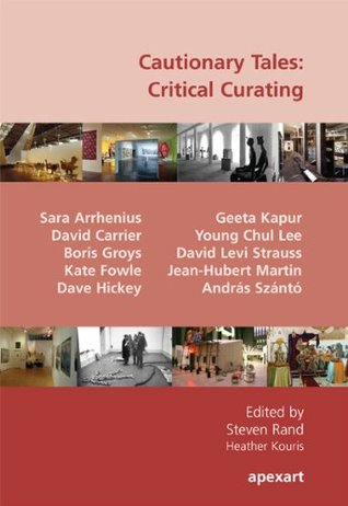 Cautionary Tales: Critical Curating  by  Kate Fowle