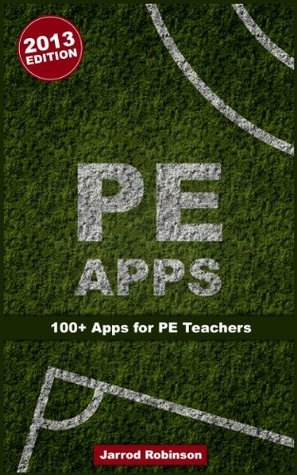 PE Apps - 100+ Apps for PE Teachers  by  Jarrod Robinson