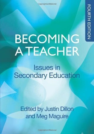 Becoming A Teacher: Issues In Secondary Education Justin Dillon