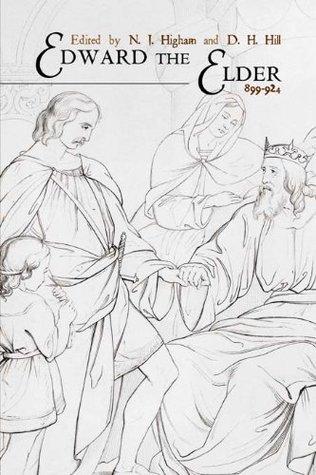 Edward the Elder: 899-924  by  N.J. Higham