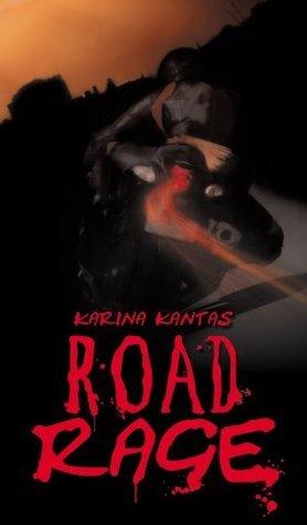 Road Rage Karina Kantas