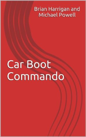 Car Boot Commando  by  Brian Harrigan