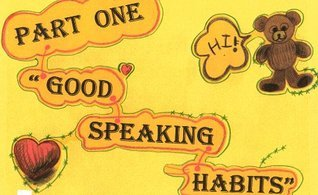 Good Speaking Habits  by  Rebecca Kim