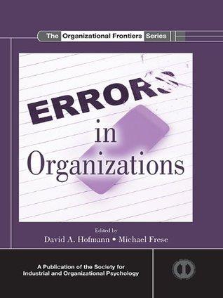 Error in Organizations (SIOP Organizational Frontiers Series)  by  David A. Hofmann