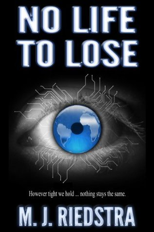 No Life to Lose  by  M.J. Riedstra