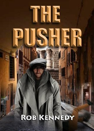 The Pusher Rob Kennedy