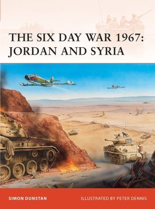 The Six Day War 1967: Jordan and Syria (Campaign 216)  by  Simon Dunstan