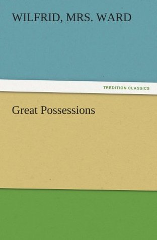 Great Possessions  by  Wilfrid Ward