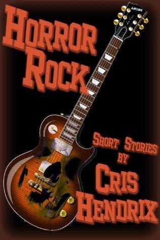 Horror Rock N Roll Cris Hendrix
